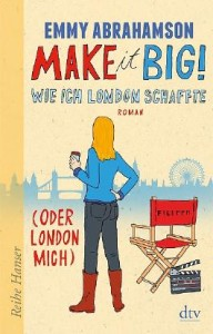 Make-it-Big--Wie-ich-London-schaffte--oder-London-mich--9783423650137_xxl